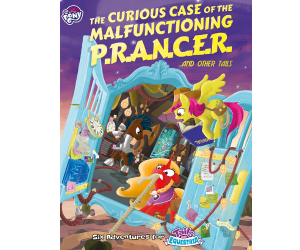 Tails of Equestria: The Curious Case of the Malfunctioning P.R.A.N.C.E.R
